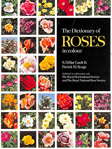 The Dictionary Of Roses In Colour: Gault, S Millar & Synge, Patrick M
