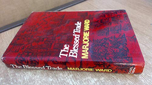 The Blessed Trade: Ward Marjorie