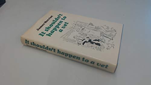It Shouldn't Happen to a Vet (0718109570) by James Herriot