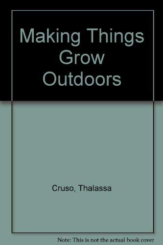 9780718110420: Making Things Grow Outdoors