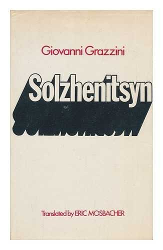 Solzhenitsyn: Giovanni Grazzini, translated by Eric Mosbacher