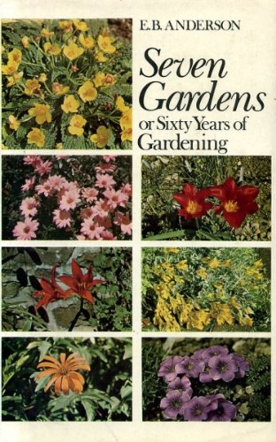 Seven Gardens Or Sixty Years Of Gardening