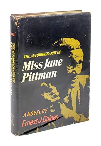 The Autobiography of Miss Jane Pittman: Ernest J. Gaines