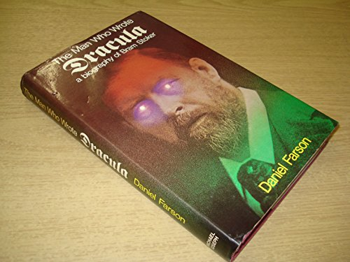 9780718110987: The Man Who Wrote Dracula: A Biography of Bram Stoker