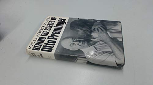 Behind the scenes of Otto Preminger,: An unauthorised biography: Frischauer, Willi