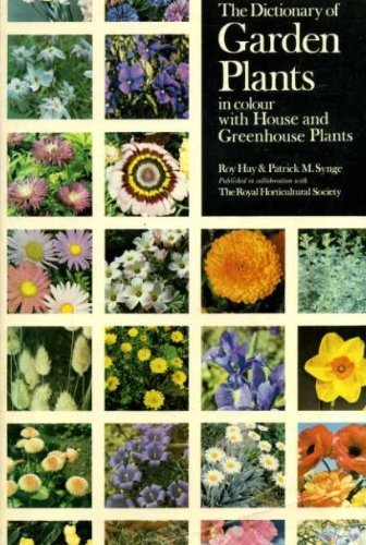 The dictionary of garden plants in colour with house and greenhouse plants: Roy Hay
