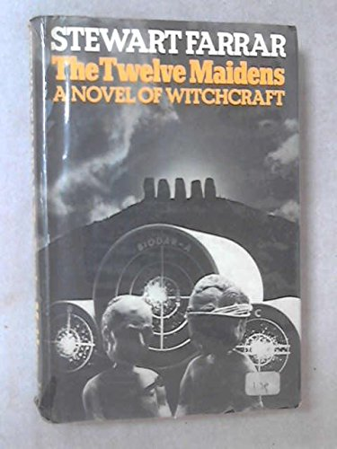 9780718112431: The Twelve Maidens; A Novel of Witchcraft