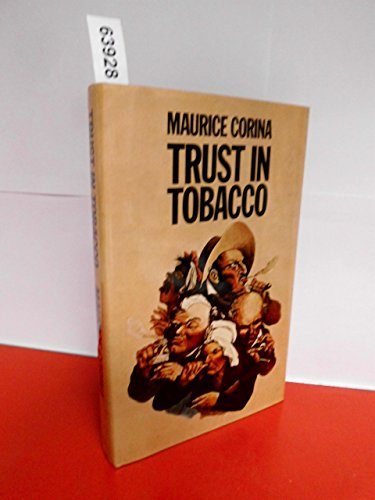 Trust in Tobacco : The Anglo-American Struggle for Power: Corina, Maurice