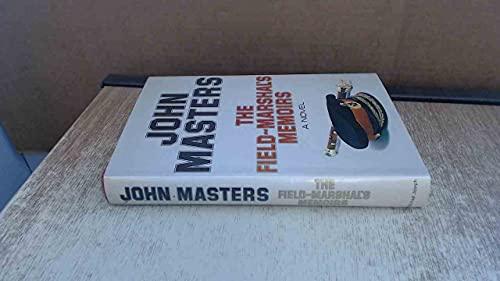 The Field-Marshal's Memoirs: Masters, John