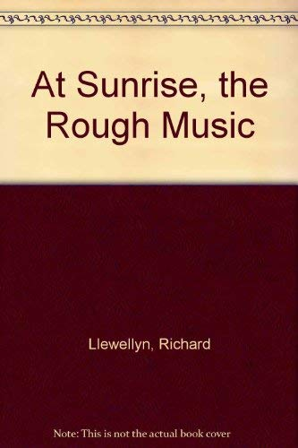 9780718114534: At Sunrise, the Rough Music
