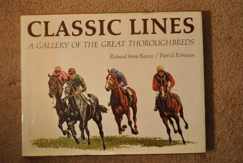 9780718114701: Classic Lines: Gallery of the Great Thoroughbreds