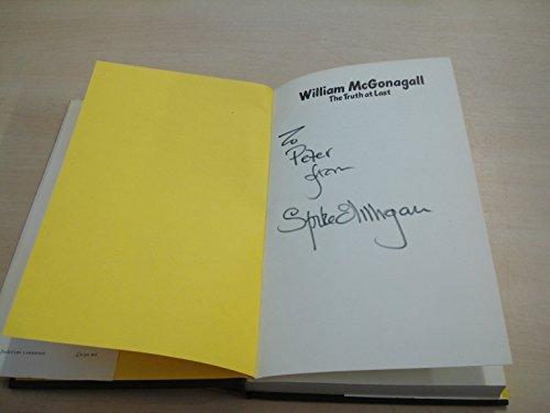 William McGonagall, the truth at last: Shock horror-a fantasia: Spike Milligan
