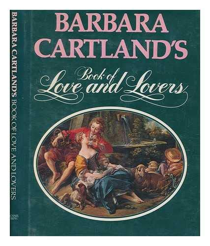 9780718117191: Barbara Cartland's book of love and lovers