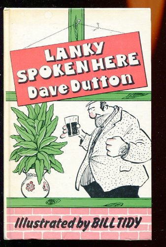 Lanky Spoken Here: Guide to the Lancashire: Dave Dutton
