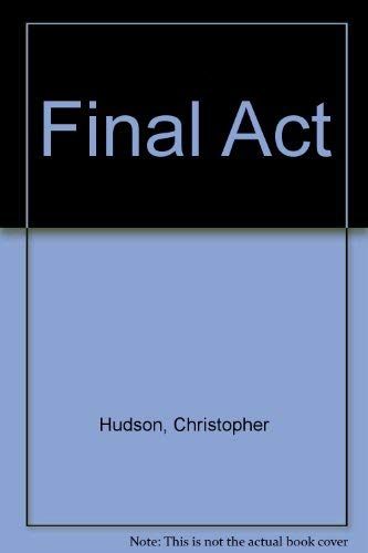 9780718117764: The Final Act