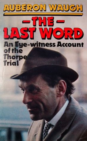 9780718117993: Last Word: Eye-witness Account of the Thorpe Trial