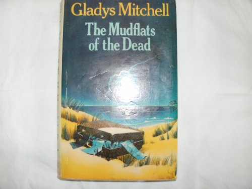 The Mudflats of the Dead: Gladys Mitchell