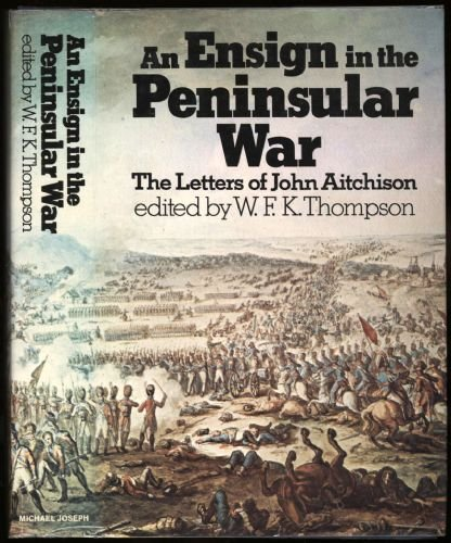 9780718118280: Ensign in the Peninsular War: Letters of John Aitchison