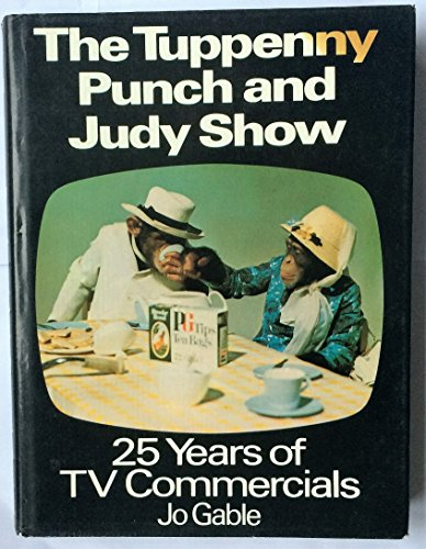 9780718118587: Tuppenny Punch and Judy Show: Twenty-five Years of T.V.Commercials