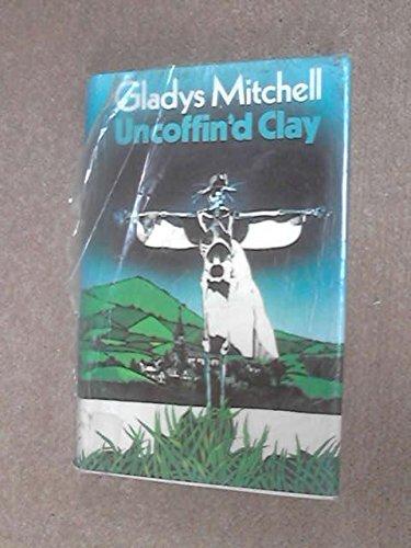 9780718118853: Uncoffin'd Clay