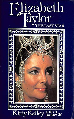 9780718120757: Elizabeth Taylor: Last Movie Star: The Last Star