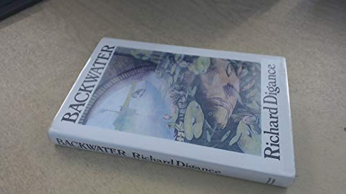 BACKWATER. By Richard Digance. With illustrations by Penny Wurr.: Digance (Richard).
