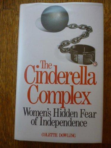 9780718121198: Cinderella Complex: Women's Hidden Fear of Independence