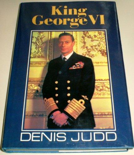 King George VI 1895-1952: Judd, Denis