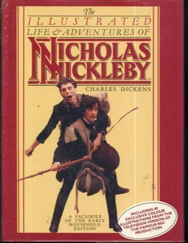 THE ILLUSTRATED LIFE & ADVENTURES OF NICHOLAS: Charles Dickens