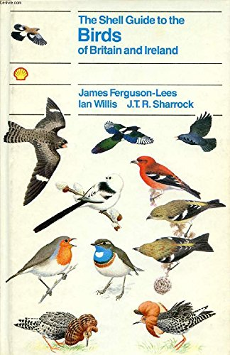 The Shell Guide to the Birds of Britain and Ireland (0718122208) by James Ferguson-Lees; Ian Willis; J. T. R. Sharrock