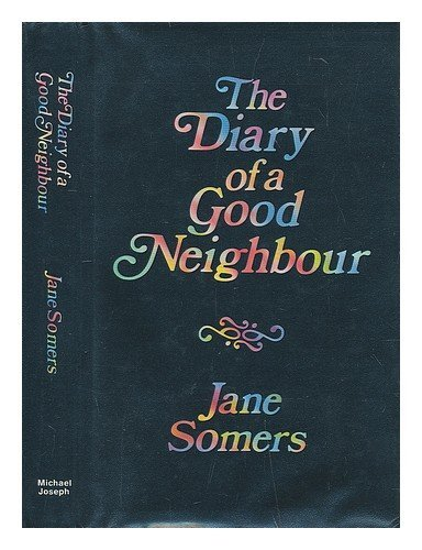 9780718122386: The Diary of a Good Neighbour