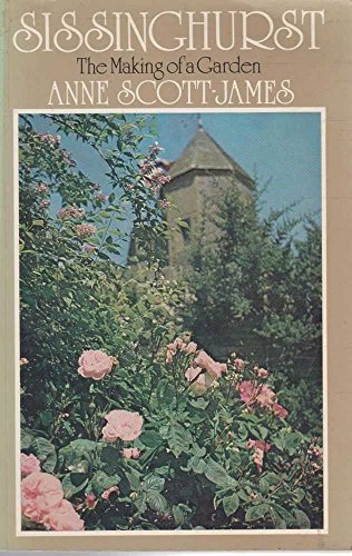 9780718122560: Sissinghurst: The Making of a Garden