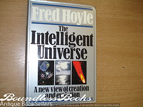9780718122980: Intelligent Universe: A New View of Creation and Evolution