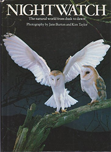 Nightwatch : The Natural World from Dusk: Jane Burton and