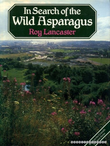In Search of the Wild Asparagus: LANCASTER Roy