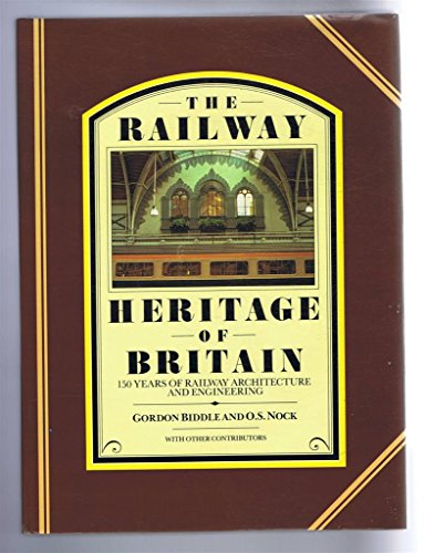 9780718123550: Railway Heritage of Britain: 150 Years of Railway Architecture and Engineering
