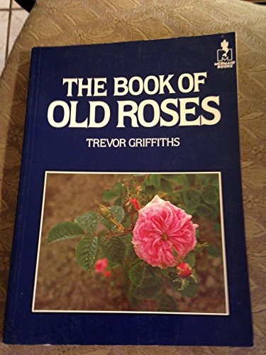 9780718124212: The Book of Old Roses (Mermaid Books)
