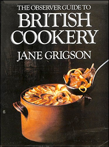 """Observer"" Guide to British Cookery (0718124464) by Jane Grigson"