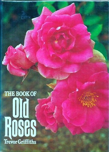 9780718124502: Book of Old Roses