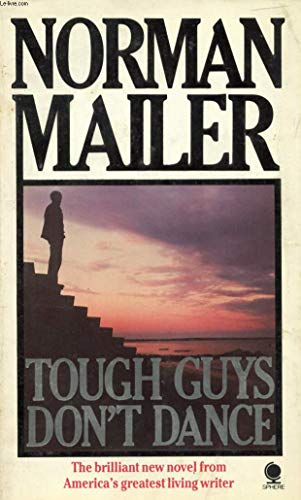 Tough Guys Don't Dance (signed): MAILER, NORMAN