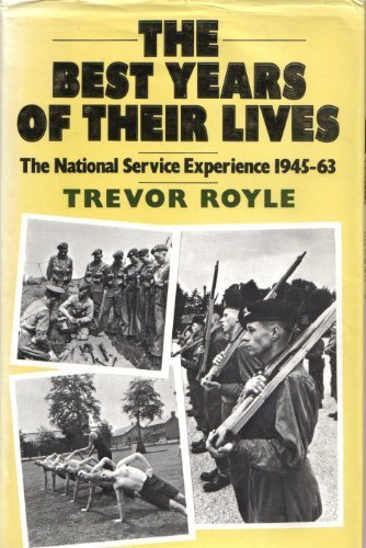9780718124595: The Best Years of Their Lives: National Service Experience, 1945-63