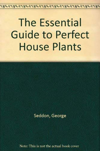 9780718125066: The Essential Guide to Perfect House Plants