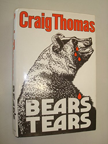 The Bear's Tears (0718125444) by Craig Thomas
