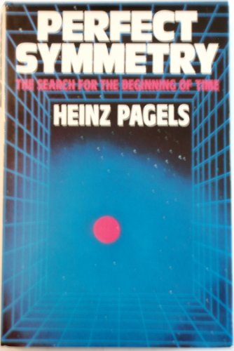 9780718126087: Perfect Symmetry: The Search for the Beginning of Time