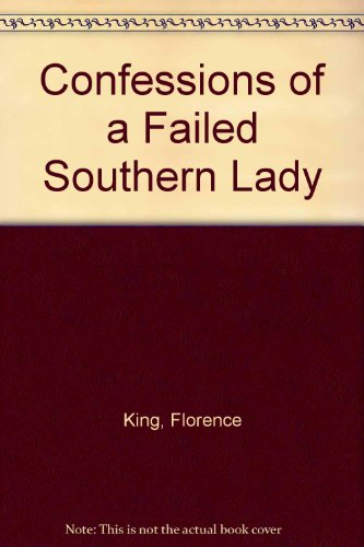 9780718126117: Confessions of a Failed Southern Lady