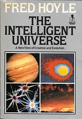 9780718126131: Intelligent Universe: A New View of Creation and Evolution (Mermaid Books)