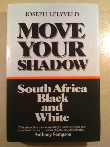 9780718126612: Move Your Shadow: South Africa, Black and White