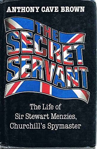 9780718127459: The Secret Servant: Life of Sir Stewart Menzies, Head of British Intelligence, 1939-52