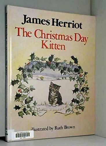 The Christmas Day Kitten: Herriot, James