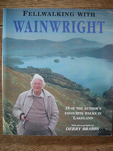 9780718127718: Fellwalking with Wainwright: Eighteen of the Author's Favourite Walks in Lakeland: 18 of the Author's Favourite Walks in Lakeland (Mermaid Books)